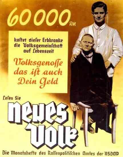 """Um poster Nazi a argumentar pela utilidade do Programa T4 afirma: """"60.000 Reichsmark é quanto custa esta pessoa que sofre de um defeito hereditário à comunidade do Povo durante sua vida. Concidadão, este é o seu dinheiro também. Leia 'O Novo Povo', a revista mensal do Gabinete de Política Racial do NSDAP."""""""